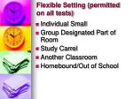 flexible setting permitted on all tests16
