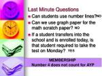 last minute questions