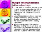 multiple testing sessions within school day