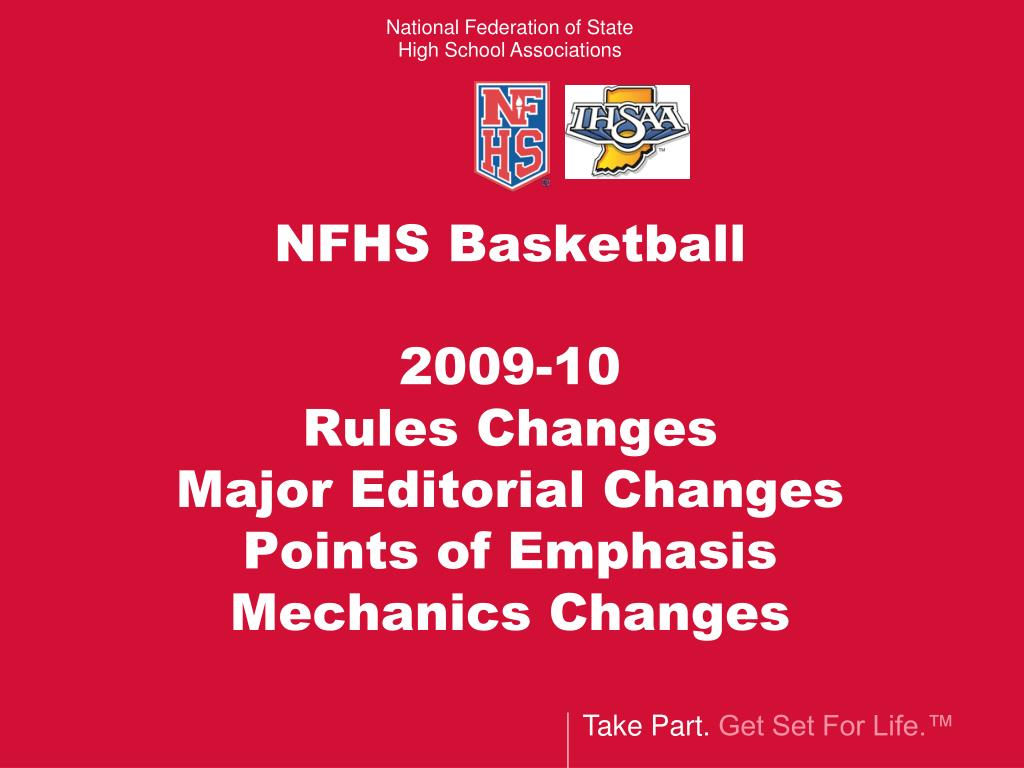 nfhs basketball 2009 10 rules changes major editorial changes points of emphasis mechanics changes l.