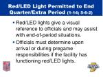 red led light permitted to end quarter extra period 1 14 5 6 29