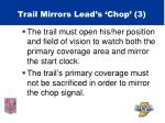 trail mirrors lead s chop 359
