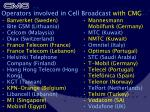 operators involved in cell broadcast with cmg