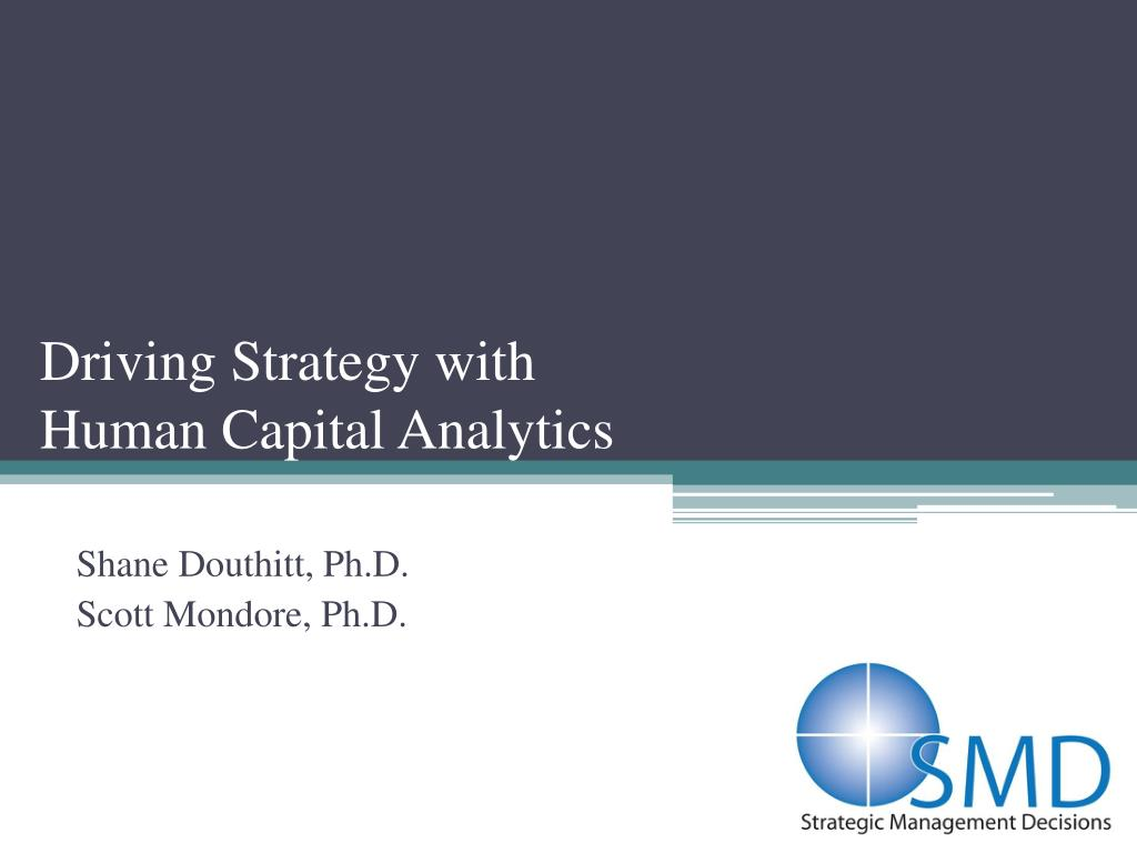 driving strategy with human capital analytics l.