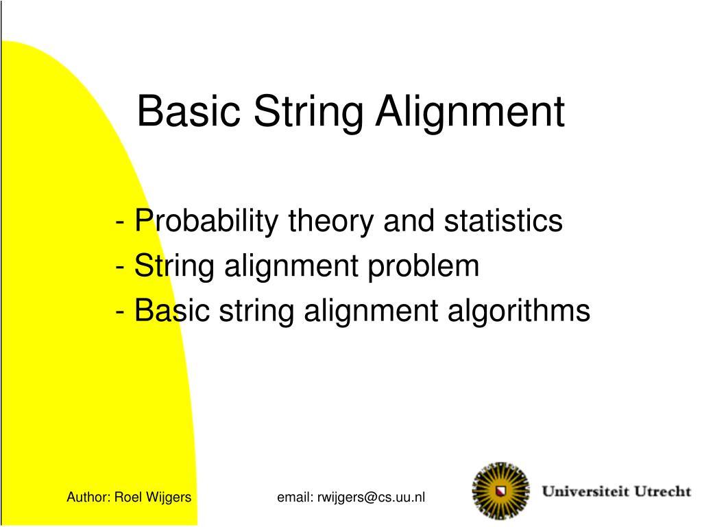 basic string alignment l.