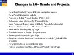 changes in 9 0 grants and projects