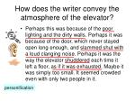 how does the writer convey the atmosphere of the elevator