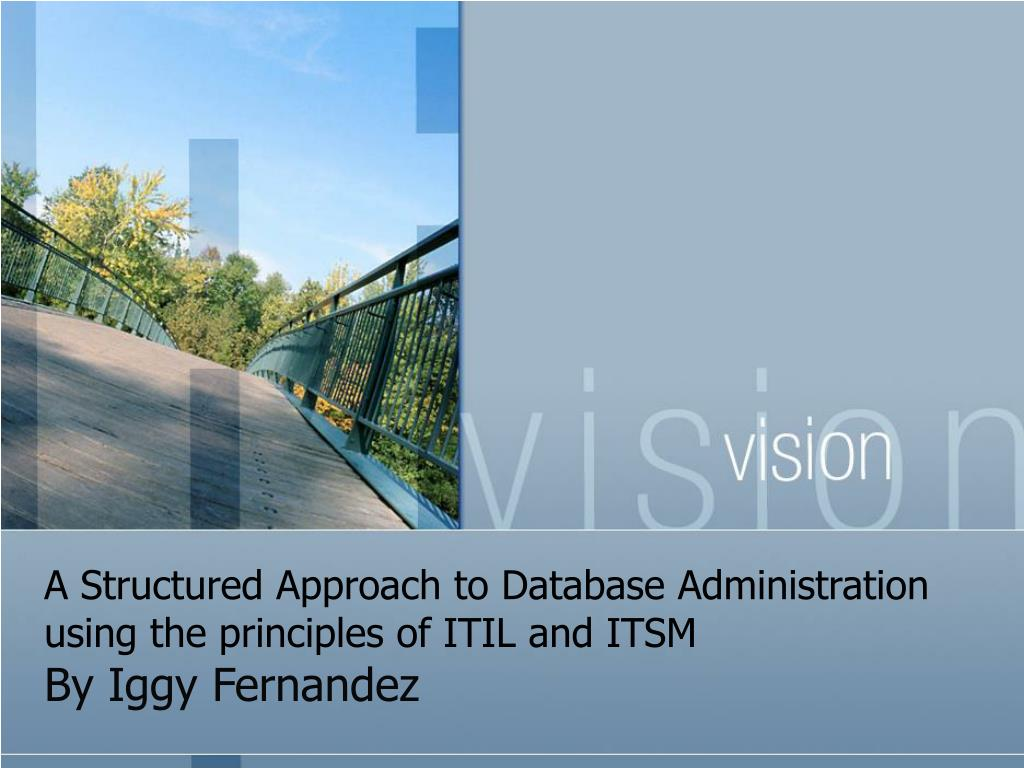 a structured approach to database administration using the principles of itil and itsm l.