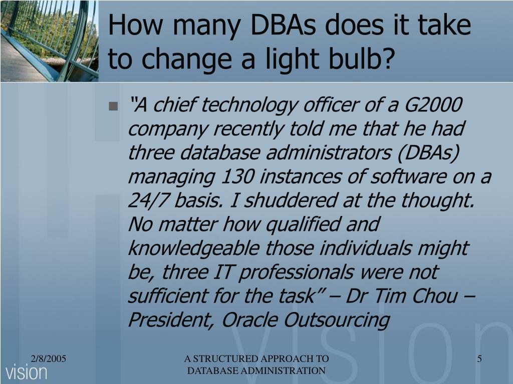 How many DBAs does it take to change a light bulb?