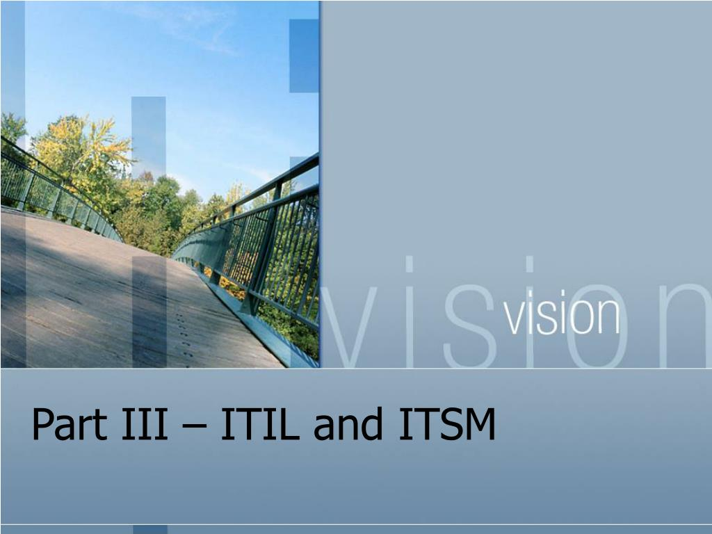 Part III – ITIL and ITSM