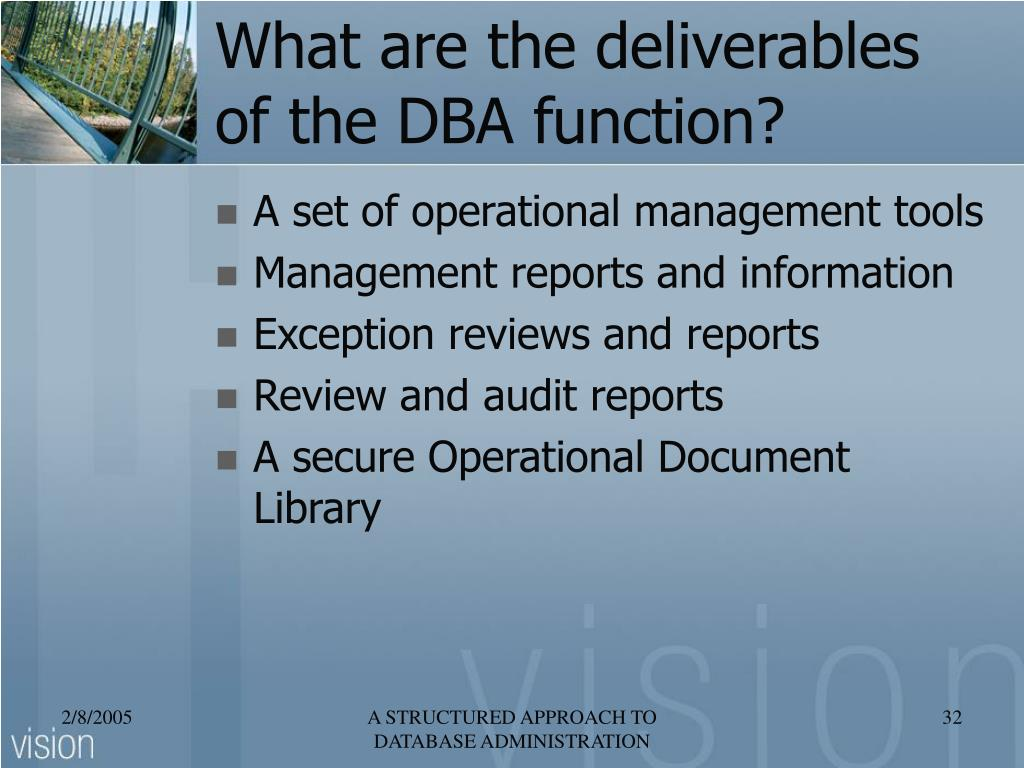 What are the deliverables of the DBA function?