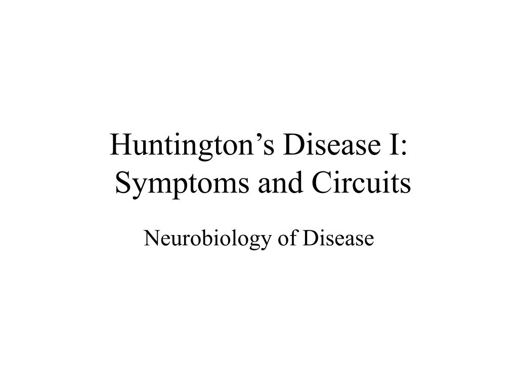 huntington s disease i symptoms and circuits l.