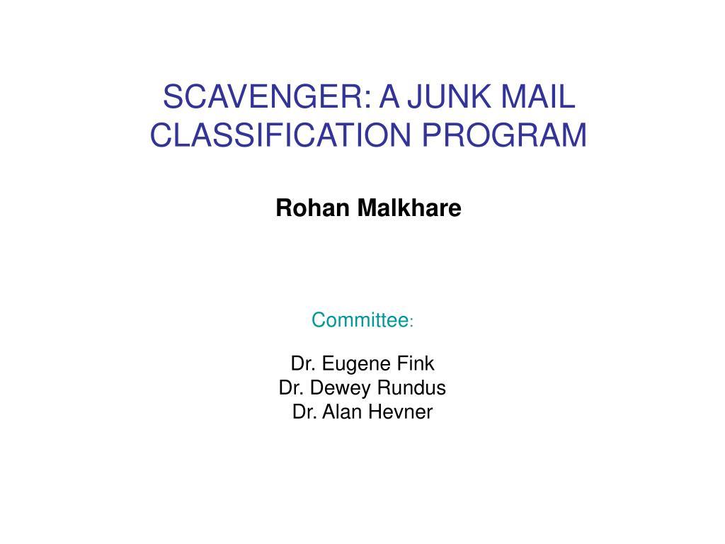 scavenger a junk mail classification program rohan malkhare l.