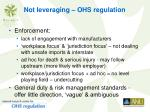 not leveraging ohs regulation