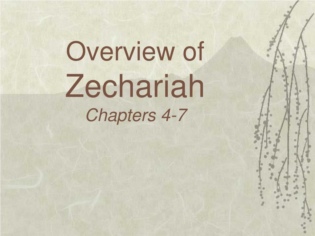 overview of zechariah chapters 4 7 l.