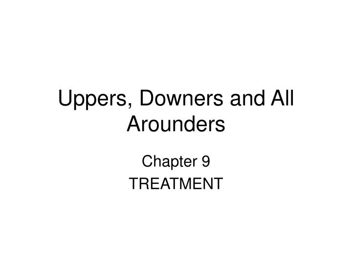 uppers downers and all arounders n.
