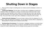 shutting down in stages