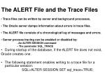 the alert file and the trace files