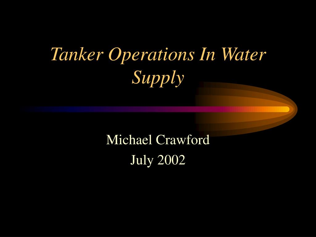 tanker operations in water supply l.