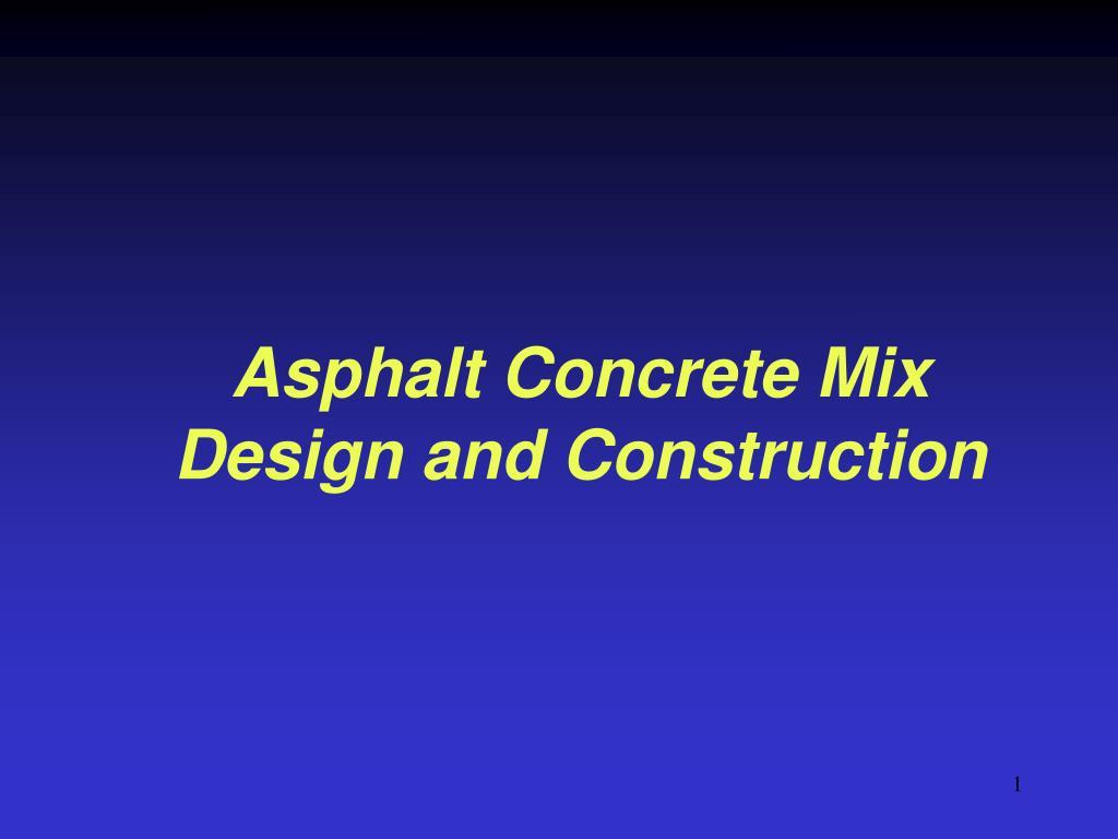 asphalt concrete mix design and construction l.
