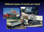 different types of trucks are used
