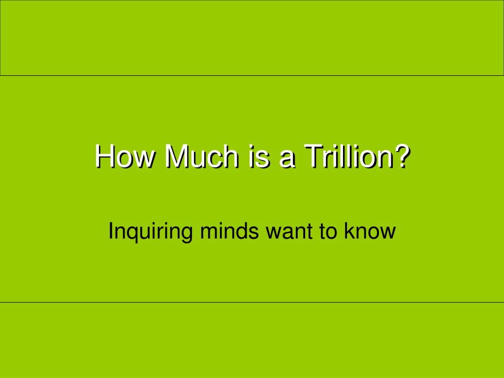 how much is a trillion l.