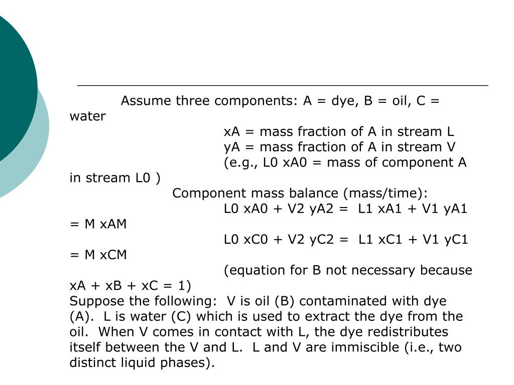 Assume three components: A = dye, B = oil, C = water