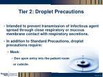 tier 2 droplet precautions