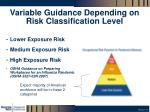 variable guidance depending on risk classification level