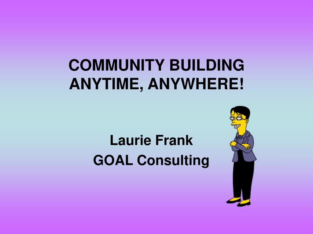community building anytime anywhere l.