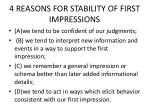 4 reasons for stability of first impressions