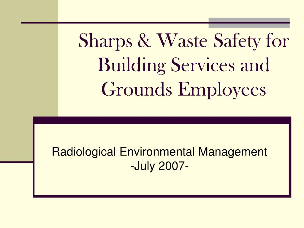sharps waste safety for building services and grounds employees l.