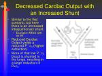 decreased cardiac output with an increased shunt