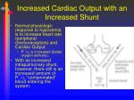 increased cardiac output with an increased shunt