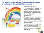 the children s plan sets out the government s strategy for realising the every child matters agenda