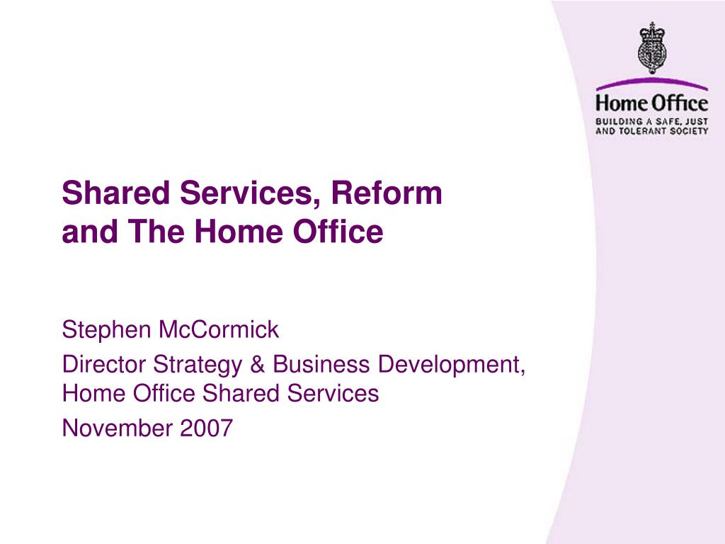 shared services reform and the home office l.