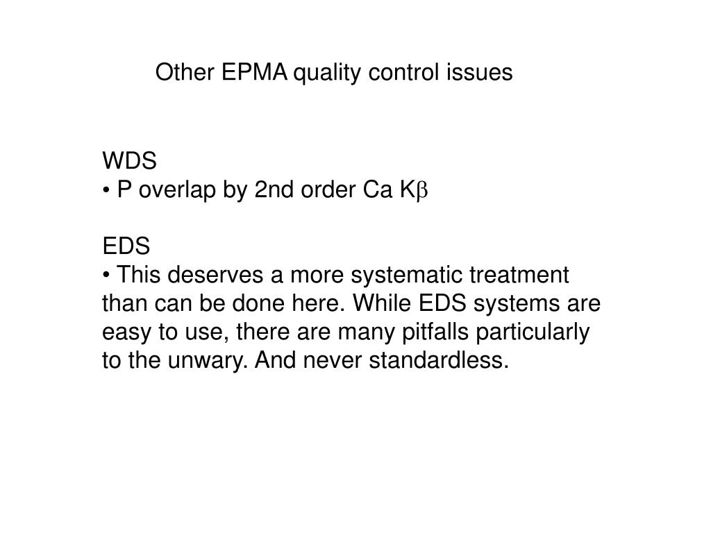 Other EPMA quality control issues