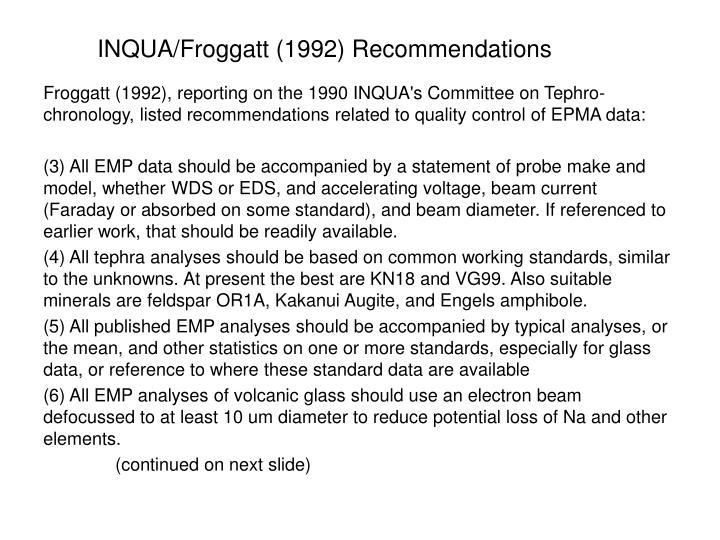 INQUA/Froggatt (1992) Recommendations