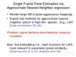 single frame pose estimation via approximate nearest neighbor regression1