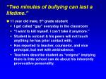 two minutes of bullying can last a lifetime