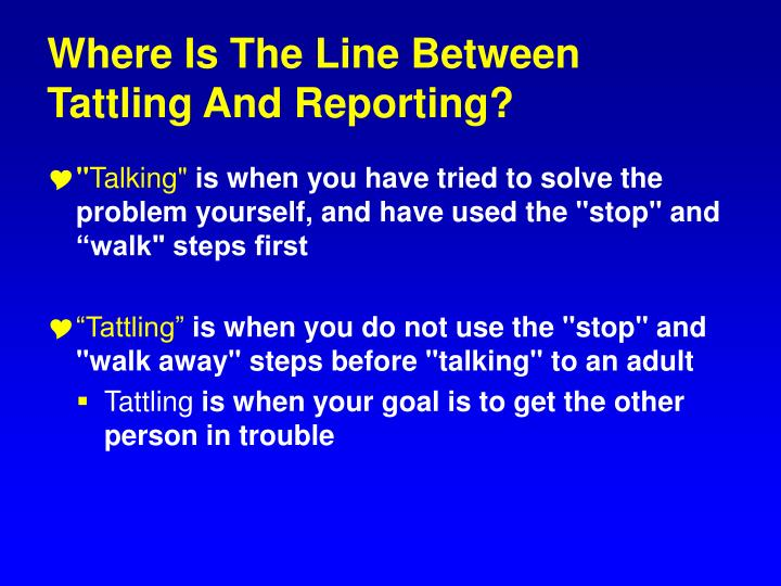 Where Is The Line Between Tattling And Reporting?