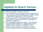 eligibility for rosie d services