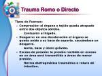 trauma romo o directo