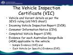 the vehicle inspection certificate vic