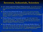 investors industrials scientists