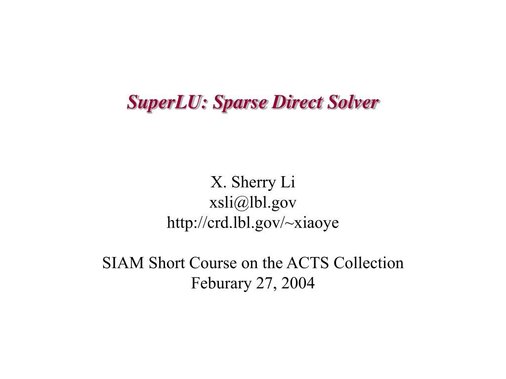superlu sparse direct solver l.