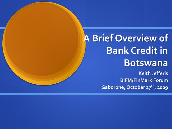 a brief overview of bank credit in botswana n.