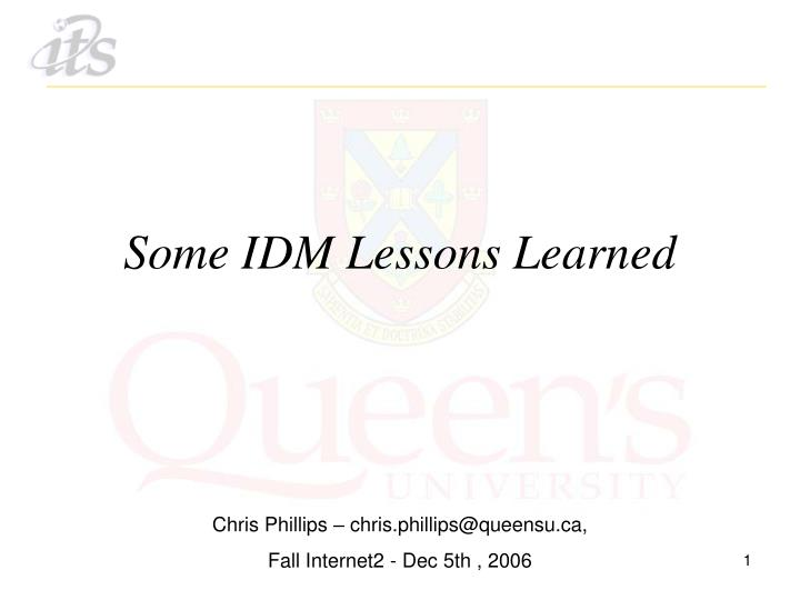 some idm lessons learned n.