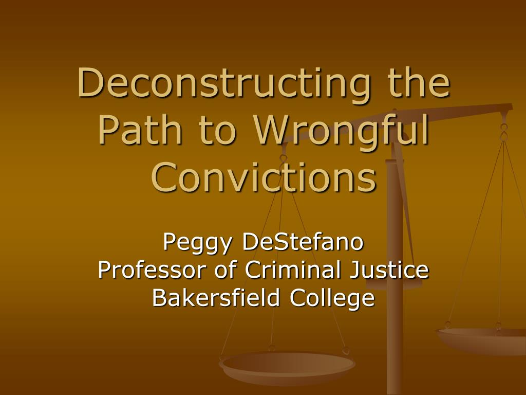 deconstructing the path to wrongful convictions l.