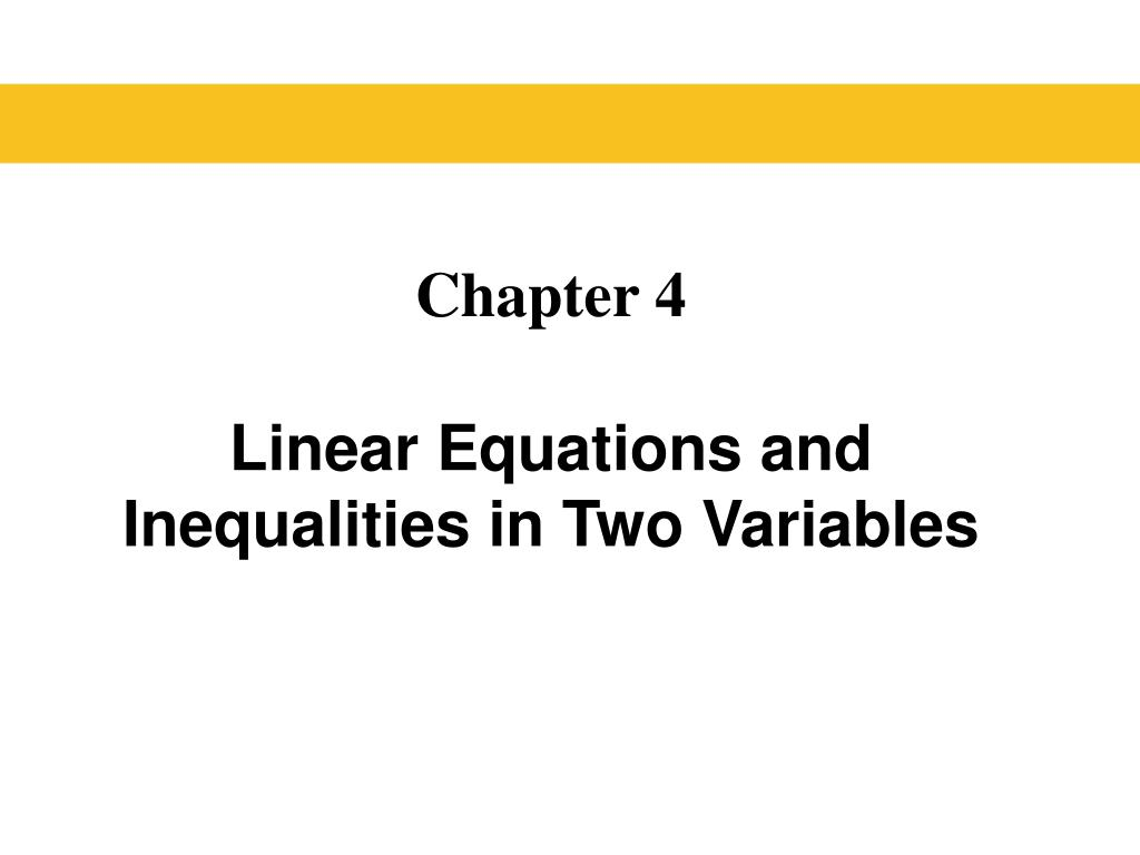 chapter 4 linear equations and inequalities in two variables l.